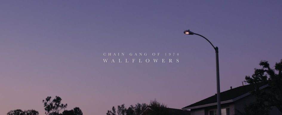 The Chain Gang of 1974 | Wallflowers