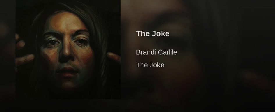 Brandi Carlile | The Joke