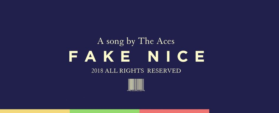 The Aces | Fake Nice