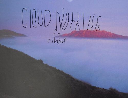 rubaiyat-cloud-nothing